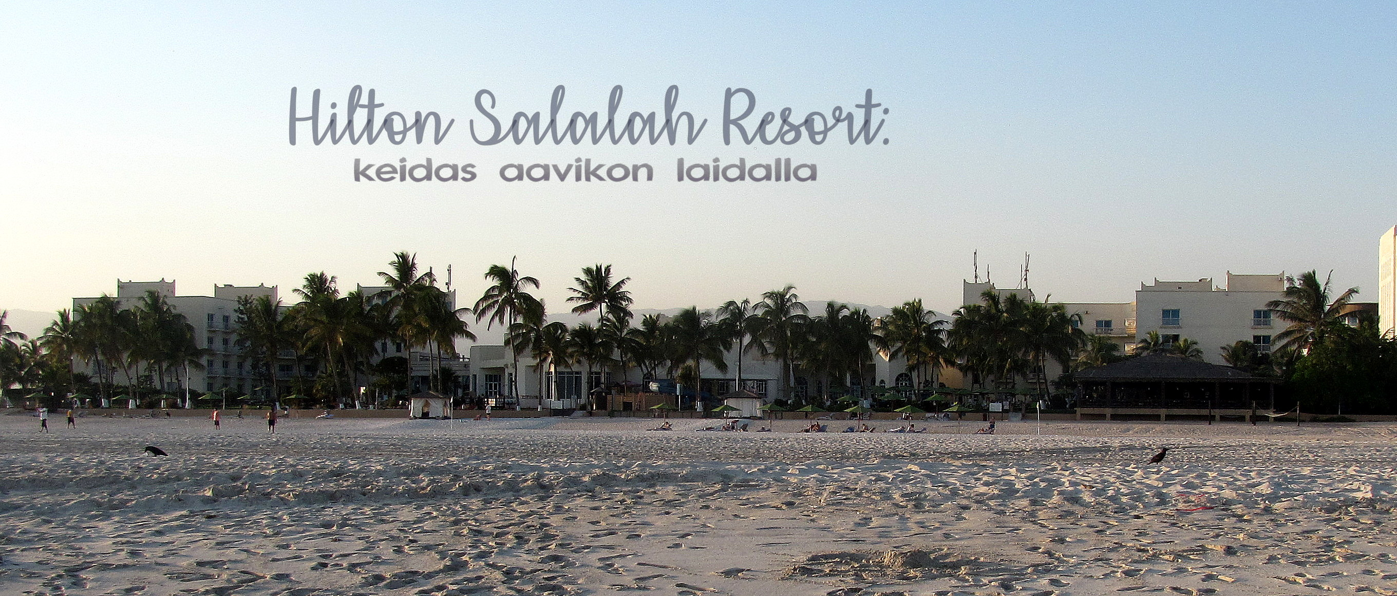 Hotelliarvio: Hilton Salalah Resort