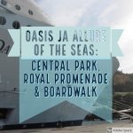 Ihanat siskokset Oasis ja Allure of the Seas, osa 1: Central Park, Royal Promenade ja Boardwalk